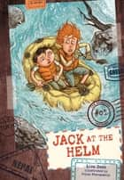 #03 Jack at the Helm ebook by Ivica Stevanovic, Lisa Doan