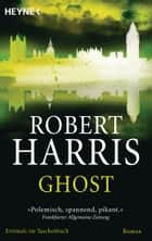 Ghost - Roman ebook by Robert Harris, Wolfgang Müller