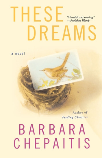 These Dreams ebook by Barbara Chepaitis
