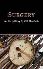 Surgery ebook by C.S. MacCath