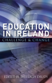 Education in Ireland - Challenge and Change ebook by Professor Sheelagh Drudy