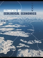 Elements of Ecological Economics ebook by Jan Otto Andersson,Ralf Eriksson