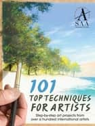 101 Top Techniques for Artists ebook by SAA