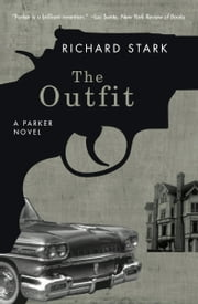 The Outfit - A Parker Novel ebook by Richard Stark