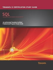 Teradata 12 Certification Study Guide - SQL ebook by Kobo.Web.Store.Products.Fields.ContributorFieldViewModel