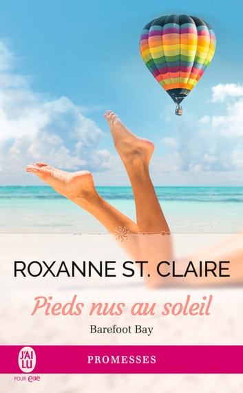 Barefoot Bay (Tome 3) - Pieds nus au soleil eBook by Roxanne St. Claire