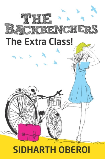 The Backbenchers - The Extra Class ebook by Sidharth Oberoi