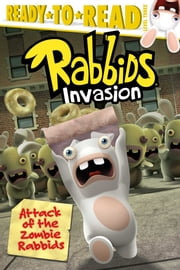 Attack of the Zombie Rabbids ebook by Maggie Testa,Shane L. Johnson