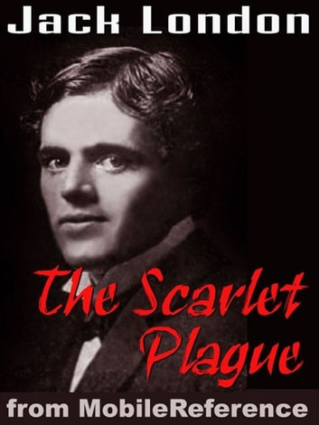 The Scarlet Plague (Mobi Classics) ebook by Jack London
