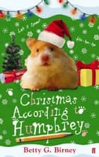Christmas According to Humphrey ebook by Betty G. Birney, Jason Chapman