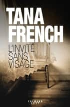 L'Invité sans visage ebook by Tana French