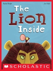 The Lion Inside ebook by Rachel Bright,Jim Field