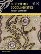 Introducing Sociolinguistics ebook by Miriam Meyerhoff