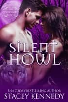 Silent Howl ebook by Stacey Kennedy