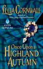 Once Upon a Highland Autumn ebook by