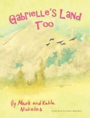 Gabrielle's Land Too ebook by Mark Nicholas,Kahla Nicholas