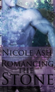 Romancing The Stone ebook by Nicole Ash