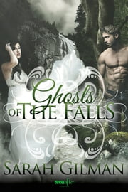 Ghosts of the Falls ebook by Sarah Gilman