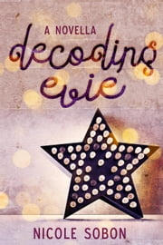 Decoding Evie ebook by Nicole Sobon