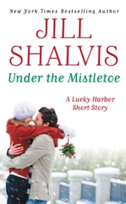 Under the Mistletoe ebook by Jill Shalvis