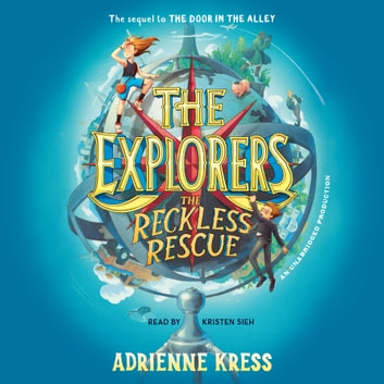The Explorers: The Reckless Rescue audiobook by Adrienne Kress