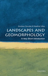 Landscapes and Geomorphology: A Very Short Introduction ebook by Andrew Goudie,Heather Viles