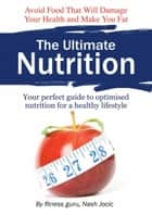The Ultimate Nutrition ebook by Nash Jocic
