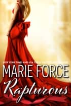 Rapturous (Quantum Series, Book 4) ebook by Marie Force
