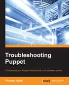 Troubleshooting Puppet ebook by Thomas Uphill