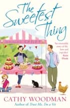 The Sweetest Thing - (Talyton St George) ebook by Cathy Woodman