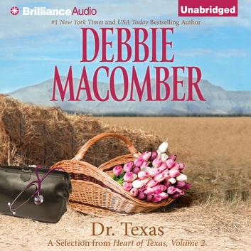 Dr. Texas - A Selection from Heart of Texas, Volume 2 audiobook by Debbie Macomber