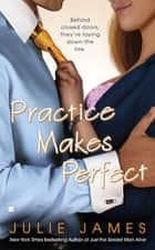 Practice Makes Perfect ebook by Julie James