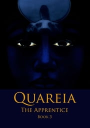 Quareia The Apprentice - Book Three ebook by Josephine McCarthy