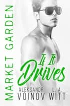 If It Drives - Market Garden, #7 ebook by Aleksandr Voinov, L.A. Witt