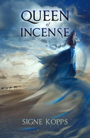 Queen of Incense ebook by Signe Kopps