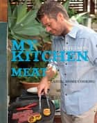 My Kitchen: Meat ebook by Pete Evans