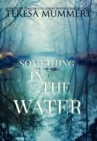 Something in the Water ebook by