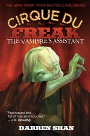 Cirque Du Freak #2: The Vampire's Assistant - Book 2 in the Saga of Darren Shan ebook by Darren Shan