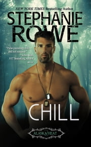 Chill (Alaska Heat) ebook by Stephanie Rowe