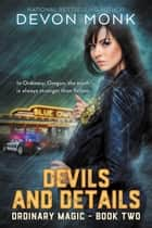 Devils and Details ebook by Devon Monk