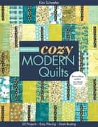 Bright & Bold Cozy Modern Quilts - 20 Projects • Easy Piecing • Stash Busting ebook by Kim Schaefer