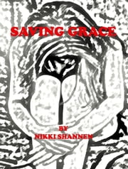 Saving Grace ebook by Nikki Shannen