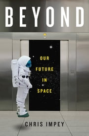 Beyond: Our Future in Space ebook by Chris Impey