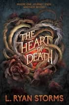 The Heart of Death ebook by L. Ryan Storms