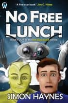 Hal Spacejock 4: No Free Lunch ebook by Simon Haynes