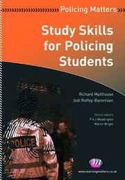 Study Skills for Policing Students ebook by Richard Malthouse,Jodi Roffey-Barentsen