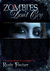 Zombies Don't Cry ebook by Rusty Fischer