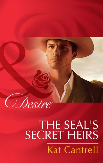 The Seal's Secret Heirs (Mills & Boon Desire) (Texas Cattleman's Club: Lies and Lullabies, Book 5) 電子書 by Kat Cantrell