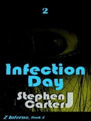 Infection Day, Part 2 ebook by Stephen J. Carter