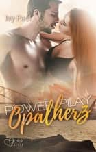 Power Play: Opalherz eBook by Ivy Paul